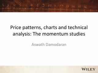 Price patterns, charts and technical analysis: The momentum studies