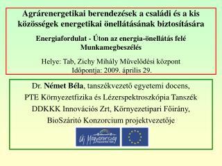 Dr.  Német Béla , tanszékvezető egyetemi docens,