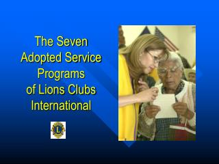 The Seven Adopted Service Programs  of Lions Clubs International