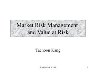 Market Risk Management  and Value at Risk