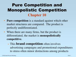 Pure Competition and Monopolistic Competition Chapter 10