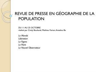 LES THÉMATIQUES EN GÉOGRAPHIE DE LA POPULATION QUI ONT FAIT L'ACTUALITÉ DU 11 AU 25 OCTOBRE 2011