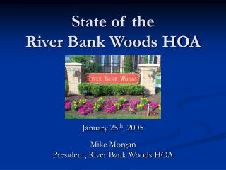State of the River Bank Woods HOA