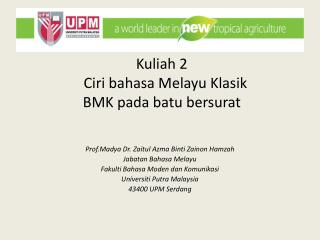 Kuliah  2  Ciri bahasa Melayu Klasik  BMK  pada batu bersurat