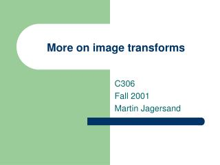 More on image transforms