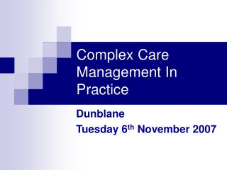 Complex Care Management In Practice