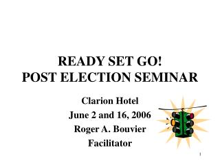 READY SET GO! POST ELECTION SEMINAR