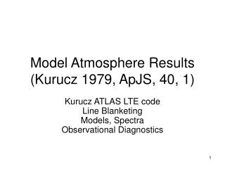 Model Atmosphere Results (Kurucz 1979, ApJS, 40, 1)