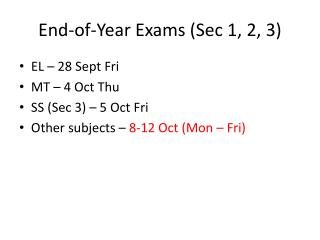 End-of-Year Exams (Sec 1, 2, 3)