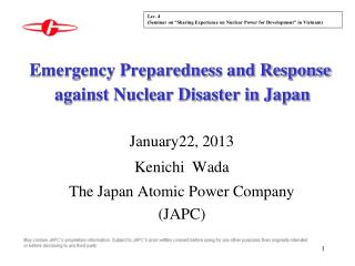 Emergency Preparedness and Response   against Nuclear Disaster in Japan