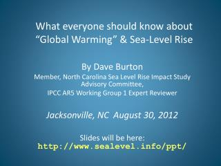 What everyone should know about  �Global Warming� & Sea-Level Rise