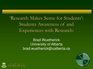 'Research Makes Sense for Students':  Students Awareness of and Experiences with Research:
