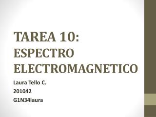 TAREA 10: ESPECTRO ELECTROMAGNETICO