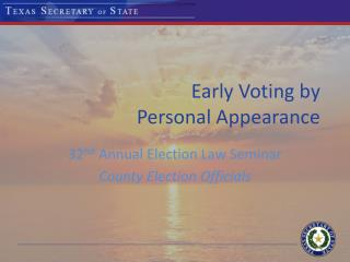 Early Voting by  Personal Appearance