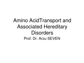 Amino AcidTransport and Associated Hereditary Disorders