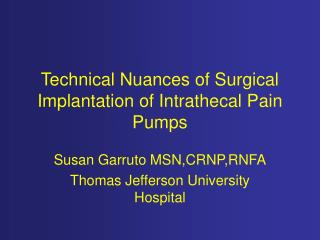Technical Nuances of Surgical Implantation of Intrathecal Pain Pumps