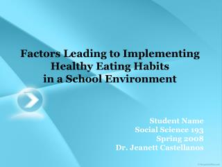 Factors Leading to Implementing Healthy Eating Habits  in a School Environment