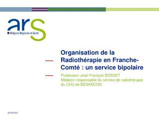 Organisation de la Radiothérapie en Franche-Comté : un service bipolaire