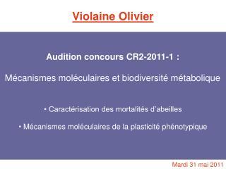 Audition concours CR2-2011-1 : Mécanismes moléculaires et biodiversité métabolique
