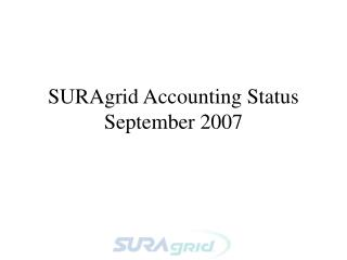 SURAgrid Accounting Status September 2007