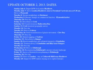 UPDATE OCTOBER 2, 2013. DATES.