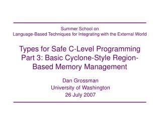Dan Grossman University of Washington 26 July 2007