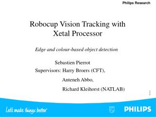 Robocup Vision Tracking with Xetal Processor