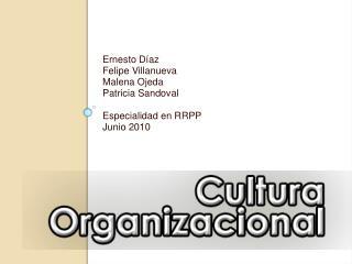 Ernesto D az Felipe Villanueva Malena Ojeda Patricia Sandoval  Especialidad en RRPP Junio 2010