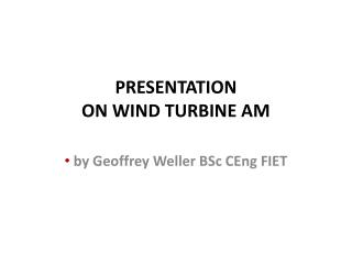 PRESENTATION ON WIND TURBINE AM