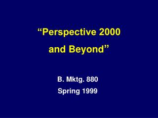 B. Mktg. 880 Spring 1999