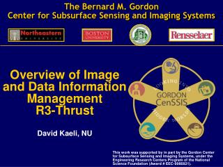 The Bernard M. Gordon  Center for Subsurface Sensing and Imaging Systems