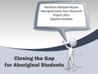Closing the Gap  for Aboriginal Students