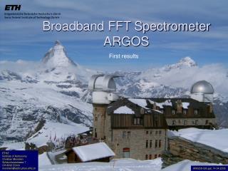 Broadband FFT Spectrometer  ARGOS