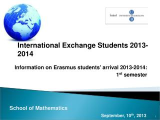 Information on Erasmus students' arrival 2013-2014:  1 st  semester