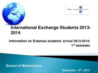 Information on Erasmus students' arrival 2013-2014:  1 st  semester