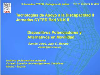 Tecnologías de Apoyo a la Discapacidad II Jornadas CYTED Red VII-K II