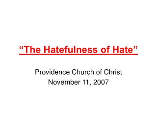 """The Hatefulness of Hate"""