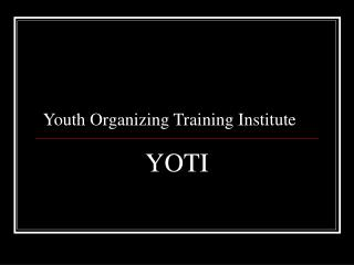 Youth Organizing Training Institute