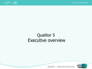 Qualitor 5 Executive overview