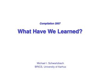 Compilation 2007 What Have We Learned?