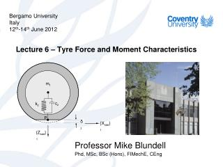 Lecture 6 – Tyre Force and Moment Characteristics