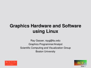 Graphics Hardware and Software using Linux