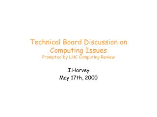 Technical Board Discussion on Computing Issues Prompted by LHC Computing Review