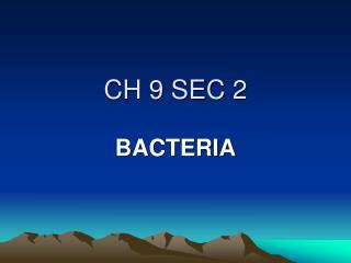 CH 9 SEC 2