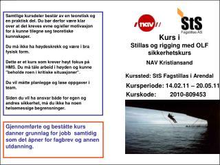 Kurs i Stillas og rigging med OLF sikkerhetskurs  NAV Kristiansand  Kurssted: StS Fagstillas i Arendal