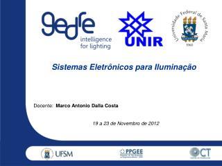 Docente: Marco Antonio Dalla Costa 19 a 23 de  Novembro  de 2012