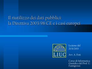Il riutilizzo dei dati pubblici: la Direttiva 2003/98/CE e i casi europei