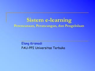 Sistem e-learning Perencanaan, Perancangan, dan Pengelolaan