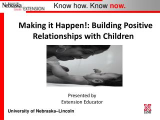 Making it Happen!: Building Positive Relationships with Children