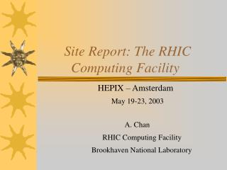 Site Report: The RHIC         Computing Facility